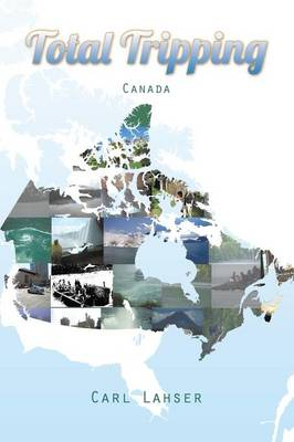 Total Tripping: Canada