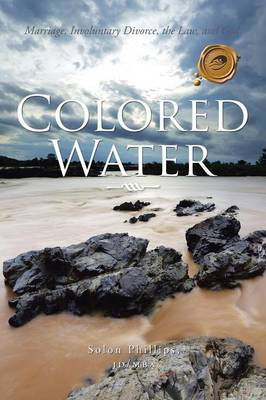 Colored Water: Marriage, Involuntary Divorce, the Law, and God.