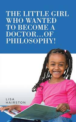 The Little Girl Who Wanted to Become a Doctor...of Philosophy!