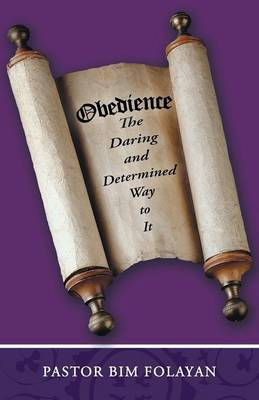 Obedience, the Daring and Determined Way to It