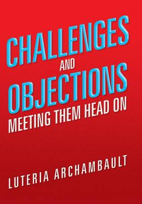 Challenges and Objections: Meeting Them Head on
