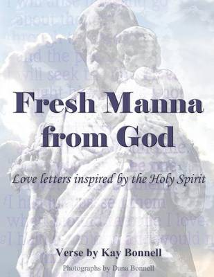 Fresh Manna from God: Love Letters Inspired by the Holy Spirit