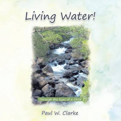Living Water!: Through the Eyes of a Child