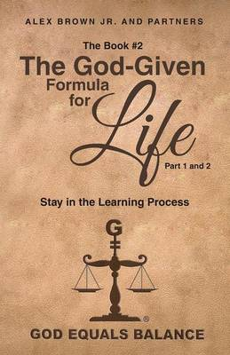 The Book #2: The God-Given Formula for Life, Part 1 and 2: Stay in the Learning Process