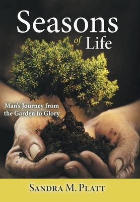 Seasons of Life: Man's Journey from the Garden to Glory