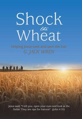 Shock the Wheat: Helping Jesus Seek and Save the Lost
