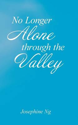 No Longer Alone Through the Valley