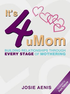 It's 4 Umom: Building Relationships Through Every Stage of Mothering