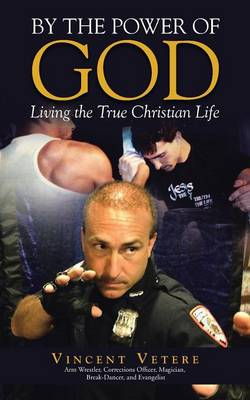 By the Power of God: Living the True Christian Life