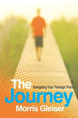 The Journey: Navigating Your Teenage Years
