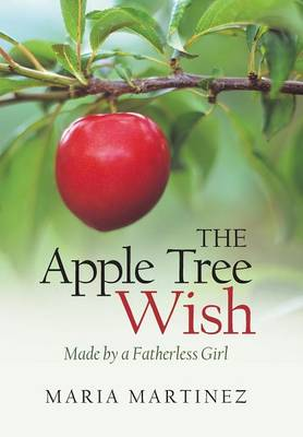 The Apple Tree Wish: Made by a Fatherless Girl