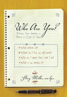 Who Are You?: Finding Your Identity in Being a Child of God