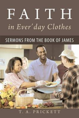 Faith in Ever'day Clothes: Sermons from the Book of James