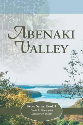 Abenaki Valley: Kebec Series, Book 1