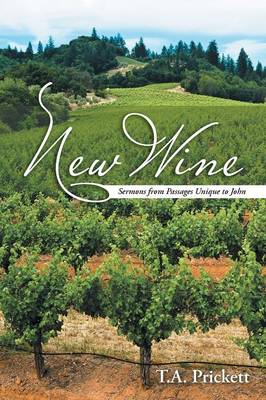 New Wine: Sermons from Passages Unique to John