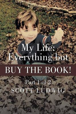 My Life: Everything But Buy the Book: Part 1 of 2