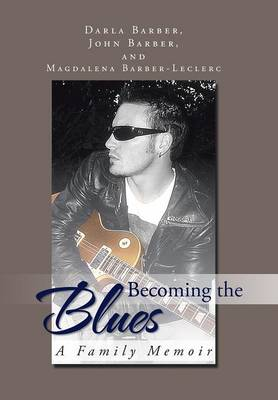 Becoming the Blues: A Family Memoir