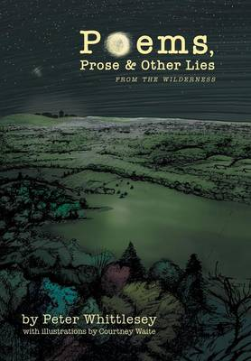Poems, Prose, and Other Lies: From the Wilderness
