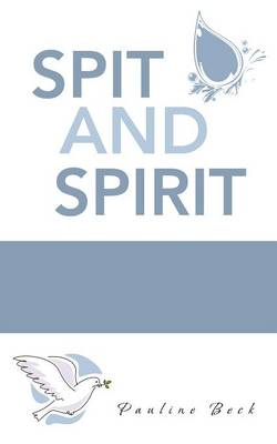 Spit and Spirit