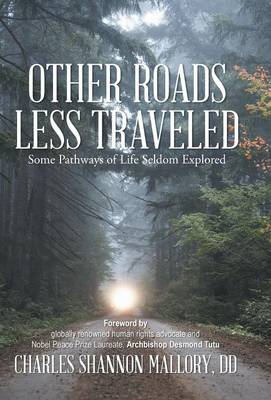 Other Roads Less Traveled: Some Pathways of Life Seldom Explored