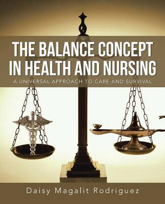 The Balance Concept in Health and Nursing: A Universal Approach to Care and Survival