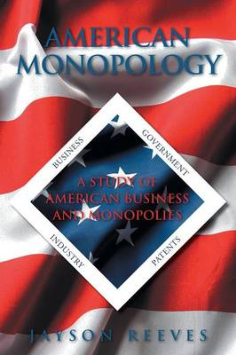 American Monopology: A Study of American Business and Monopolies