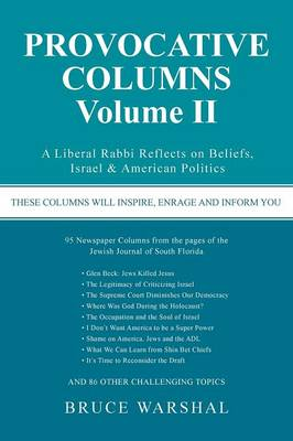 Provocative Columns Volume II: A Liberal Rabbi Reflects on Beliefs, Israel & American Politics
