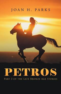 Petros: Part 3 of the Late Bronze Age Stories