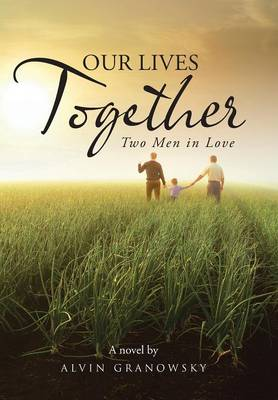 Our Lives Together: Two Men in Love
