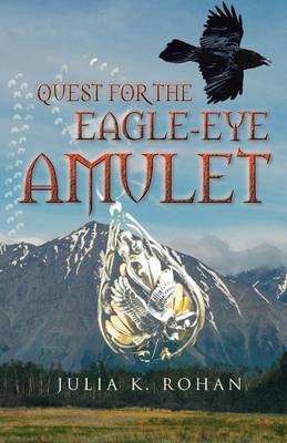 Quest for the Eagle-Eye Amulet: Book Two in the Weaverworld Trilogy