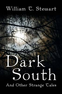 Dark South: And Other Strange Tales