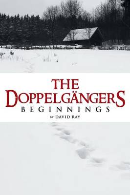 The Doppelgangers: Beginnings