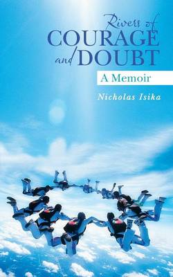 Rivers of Courage and Doubt: A Memoir