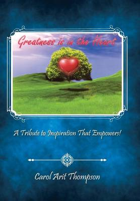 Greatness Is in the Heart: A Tribute to Inspiration That Empowers!