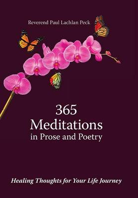 365 Meditations in Prose and Poetry: Healing Thoughts for Your Life Journey