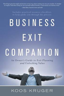 Business Exit Companion: An Owner's Guide to Exit Planning and Unlocking Value