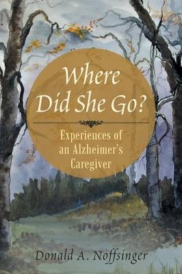 Where Did She Go?: Experiences of an Alzheimer's Caregiver