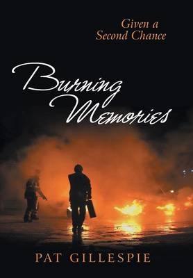 Given a Second Chance: Burning Memories