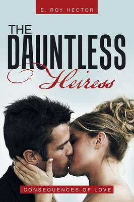 The Dauntless Heiress: Consequences of Love
