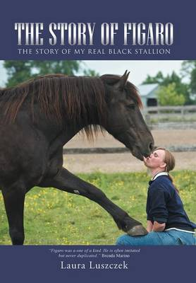The Story of Figaro: The Story of My Real Black Stallion