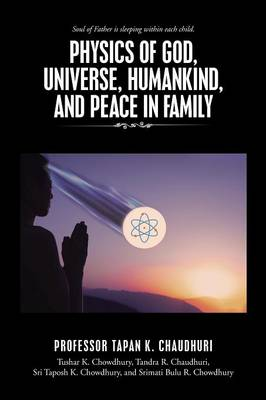 Physics of God, Universe, Humankind, and Peace in Family
