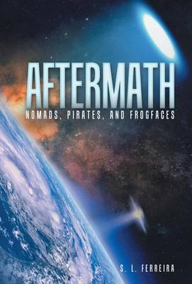 Aftermath: Nomads, Pirates, and Frogfaces