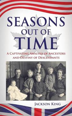 Seasons Out of Time: A Captivating Analysis of Ancestors and Destiny of Descendants