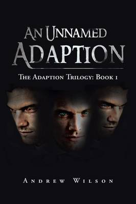 An Unnamed Adaption: The Adaption Trilogy: Book 1