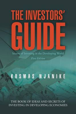 The Investors' Guide: Secrets of Investing in the Developing World