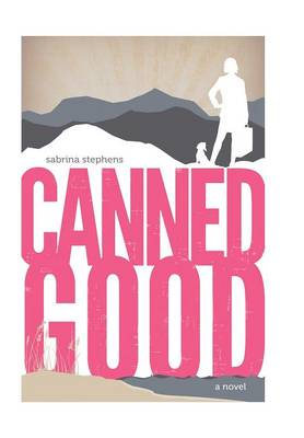Canned Good: A Novel