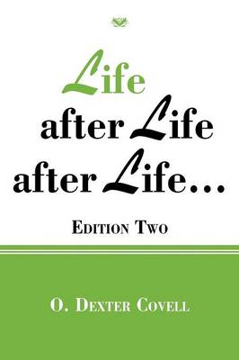 Life After Life After Life...: Edition Two