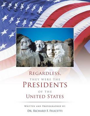 Regardless, They Were the Presidents of the United States