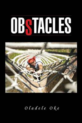 Obstacles: Many Obstacles in Personal Life Are No Roadblocks, But Distractions