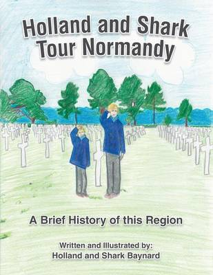 Holland and Shark Tour Normandy: A Brief History of This Region